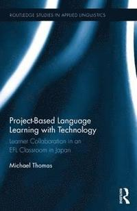 Project-Based Language Learning with Technology (inbunden)