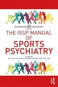 The ISSP Manual of Sports Psychiatry (häftad)