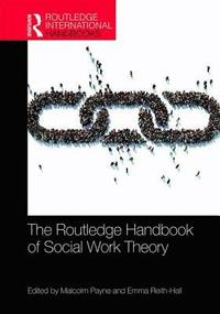 The Routledge Handbook of Social Work Theory (inbunden)