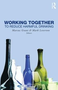 Working Together to Reduce Harmful Drinking (inbunden)