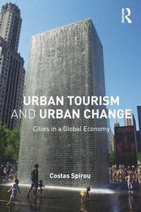 Urban Tourism and Urban Change (häftad)