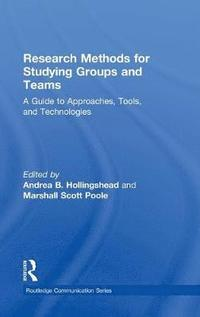 Research Methods for Studying Groups and Teams (inbunden)