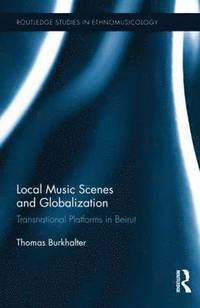 Local Music Scenes and Globalization (inbunden)