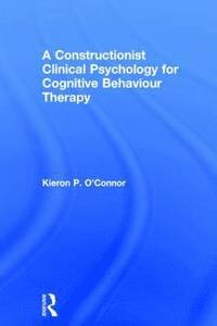 a constructionist clinical psychology for cognitive behaviour