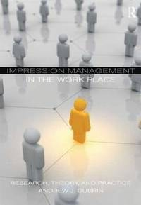 Impression Management in the Workplace (häftad)