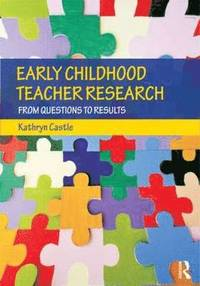 Early Childhood Teacher Research (häftad)