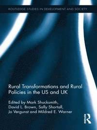 Rural Transformations and Rural Policies in the US and UK (inbunden)