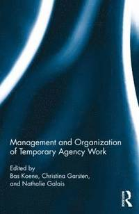 Management and Organization of Temporary Agency Work (inbunden)
