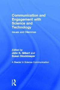 communication and engagement with science and technology gilbert john k stocklmayer susan m