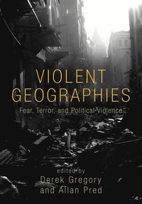 Violent Geographies (häftad)