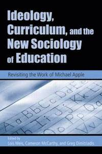 Ideology, Curriculum, and the New Sociology of Education (häftad)