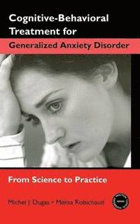 Cognitive-Behavioral Treatment for Generalized Anxiety Disorder (inbunden)