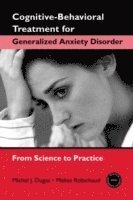 Cognitive-Behavioral Treatment for Generalized Anxiety Disorder (häftad)