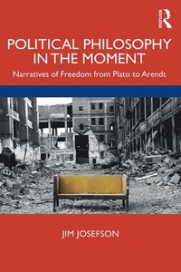Political Philosophy In the Moment (e-bok)