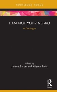 I Am Not Your Negro (e-bok)