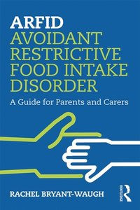 ARFID Avoidant Restrictive Food Intake Disorder (e-bok)