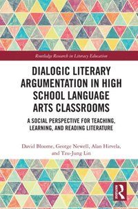 Dialogic Literary Argumentation in High School Language Arts Classrooms (e-bok)