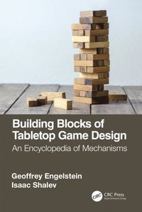 Building Blocks of Tabletop Game Design (e-bok)