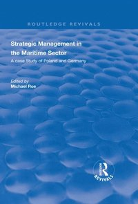 Strategic Management in the Maritime Sector (e-bok)