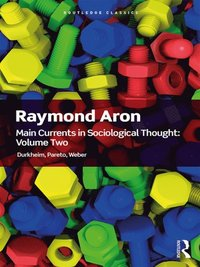 Main Currents in Sociological Thought: Volume 2 (e-bok)