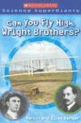 Scholastic Science Supergiants: Can You Fly High, Wright Brothers? (häftad)