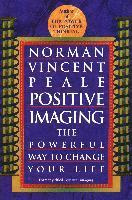 Positive Imaging: The Powerful Way to Change Your Life (häftad)