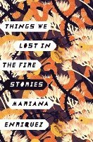 Things We Lost in the Fire: Stories (inbunden)