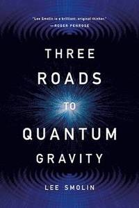 Three Roads to Quantum Gravity (häftad)