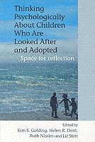 Thinking Psychologically About Children Who Are Looked After and Adopted (häftad)