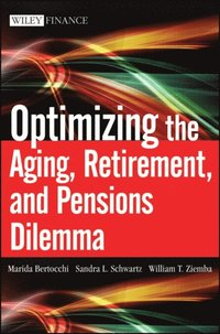Optimizing the Aging, Retirement, and Pensions Dilemma (e-bok)