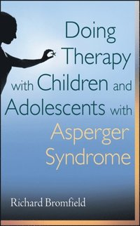 Doing Therapy with Children and Adolescents with Asperger Syndrome (e-bok)