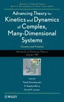 Advancing Theory for Kinetics and Dynamics of Complex, Many-Dimensional Systems (inbunden)