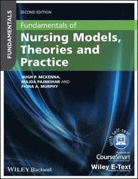 Fundamentals of Nursing Models, Theories and Practice (häftad)