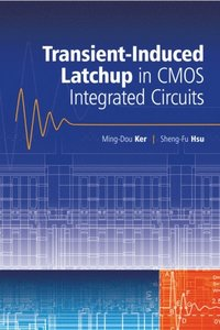 Transient-Induced Latchup in CMOS Integrated Circuits (e-bok)
