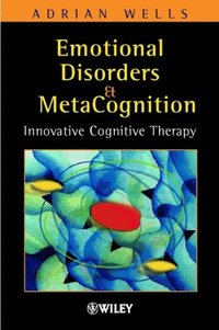 Emotional Disorders and Metacognition (e-bok)