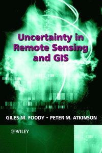 Uncertainty in Remote Sensing and GIS (e-bok)