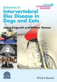 Advances in Intervertebral Disc Disease in Dogs and Cats (inbunden)