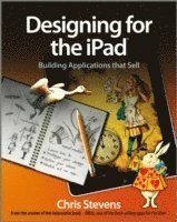 Designing for the iPad: Building Applications that Sell (häftad)