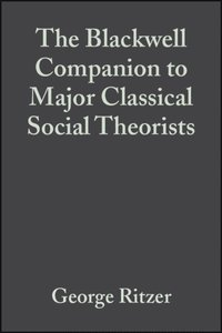 Blackwell Companion to Major Classical Social Theorists (e-bok)