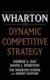 Wharton on Dynamic Competitive Strategy (inbunden)