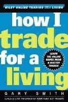 How I Trade for a Living (inbunden)
