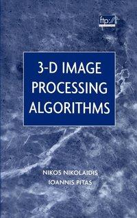 3-D Image Processing Algorithms - Nikos Nikolaidis, Ioannis Pitas