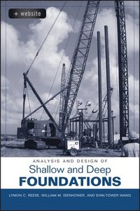 Analysis and Design of Shallow and Deep Foundations (inbunden)