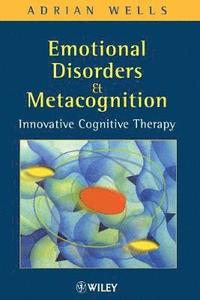 Emotional Disorders and Metacognition (häftad)