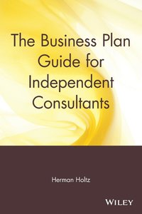 The Business Plan Guide for Independent Consultants (häftad)