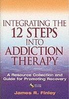 Integrating the 12 Steps into Addiction Therapy (häftad)