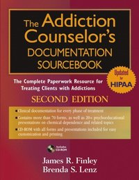 Addiction Counselor's Documentation Sourcebook (e-bok)