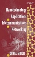 Nanotechnology Applications to Telecommunications and Networking av Daniel  Minoli (Bok)