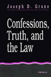 Confessions Truth And The Law Joseph D Grano H 228 Ftad