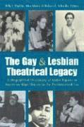 The Gay and Lesbian Theatrical Legacy (inbunden)